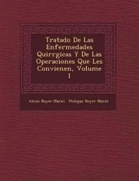 Tratado De Las Enfermedades Quir¿rgicas Y De Las Operaciones Que Les Convienen, Volume 1