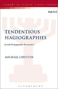 Tendentious Hagiographies