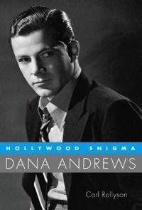 Hollywood Enigma: Dana Andrews