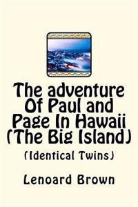 The Adventure of Paul and Page in Hawaii (the Big Island): (identical Twins)