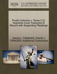 Pruett (Johnnie) V. Texas U.S. Supreme Court Transcript of Record with Supporting Pleadings