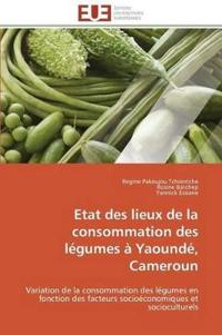 Etat Des Lieux de la Consommation Des L�gumes � Yaound�, Cameroun