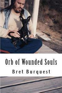 Orb of Wounded Souls: Bret Burquest