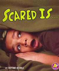 Scared Is...