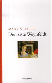 Den siste Weynfeldt - Martin Suter | Ridgeroadrun.org