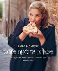 One more slice : surdegsbröd, pizza, pasta och söta bakverk