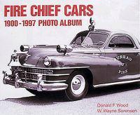 Fire Chief Cars 1900-1997 Photo Album