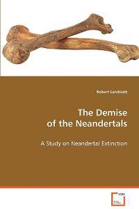 The Demise of the Neandertals