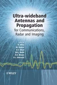 Ultra-Wideband Antennas and Propagation: For Communications, Radar and Imaging