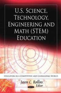 U.s. Science, Technology, Engineering and Math Stem Education
