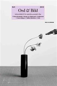 Ord&Bild 5(2013) Hanna Nordenhök, Hassan Loo Sattarvandi, Jila Mossaed, Hanna Hallgren, Staffan Söderblom, kritik