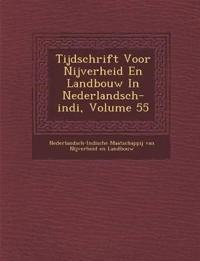 Tijdschrift Voor Nijverheid En Landbouw in Nederlandsch-Indi, Volume 55