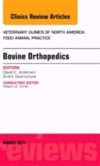 Bovine Orthopedics, an Issue of Veterinary Clinics of North America