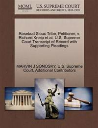 Rosebud Sioux Tribe, Petitioner, V. Richard Kneip Et Al. U.S. Supreme Court Transcript of Record with Supporting Pleadings