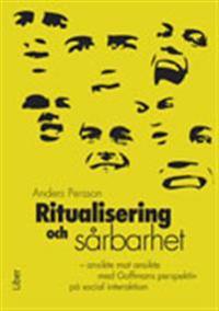 Ritualisering och sårbarhet - ansikte mot ansikte med Goffmans perspektiv på social interaktion
