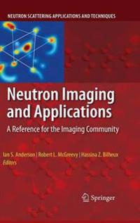 Neutron Imaging and Applications