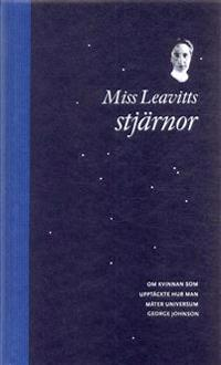 Miss Leavitts stjärnor : om kvinnan som upptäckte hur man mäter universum