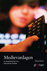 Medievardagen: En introduktion till kvalitativa studier