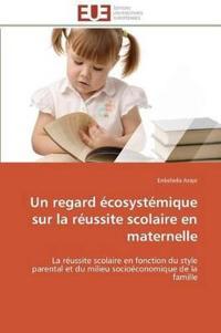 Un Regard Ecosystemique Sur La Reussite Scolaire En Maternelle