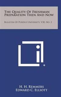 The Quality of Freshman Preparation Then and Now: Bulletin of Purdue University, V30, No. 2
