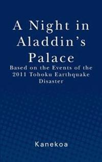 A Night in Aladdin's Palace: Based on the Events of the 2011 Tohoku Earthquake Disaster
