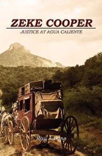 Zeke Cooper: Justice at Agua Caliente