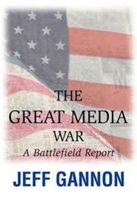 The Great Media War:a Battlefield Report