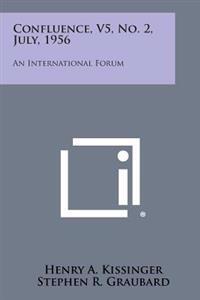 Confluence, V5, No. 2, July, 1956: An International Forum