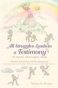 All Struggles Leads to a Testimony