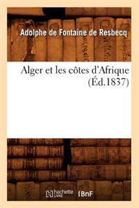 Alger Et Les C�tes d'Afrique (�d.1837)