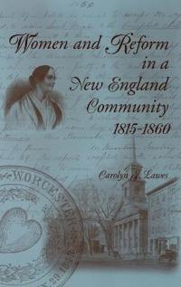 Women and Reform in a New England Community, 1815-1860