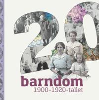 Barndom; 1900-1920-tallet