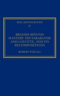 Brahms Beyond Mastery