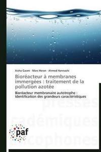 Bioreacteur a Membranes Immergees: Traitement de La Pollution Azotee