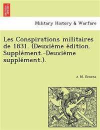 Les Conspirations Militaires de 1831. (Deuxie Me E Dition. Supple Ment.-Deuxie Me Supple Ment.).