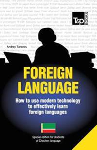 Foreign Language - How to Use Modern Technology to Effectively Learn Foreign Languages: Special Edition - Chechen