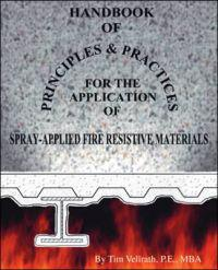 Handbook of Principles and Practices for the Application of Spray Applied Fire Resistive Materials