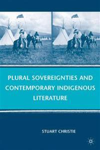 Plural Sovereignties and Contemporary Indigenous Literature