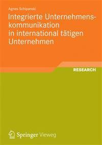 Integrierte Unternehmenskommunikation in International Tatigen Unternehmen