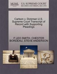 Carlson V. Dickman U.S. Supreme Court Transcript of Record with Supporting Pleadings