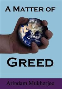 A Matter of Greed