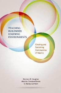Teaching in Blended Learning Environments: Creating and Sustaining Communities of Inquiry
