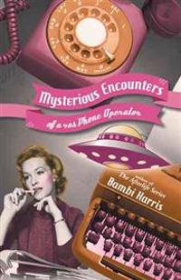 Mysterious Encounters of a 40s Phone Operator