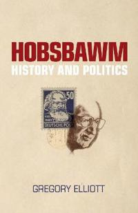 Hobsbawm: History and Politics