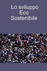 Lo Sviluppo Eco Sostenibile