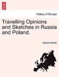 Travelling Opinions and Sketches in Russia and Poland.