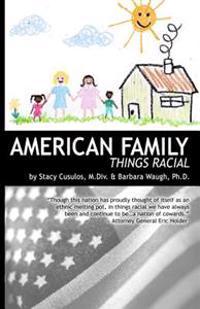 American Family: Things Racial