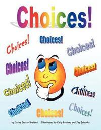 Choices!