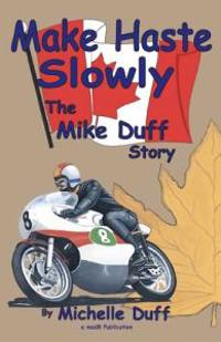 Make Haste Slowly: The Mike Duff Story