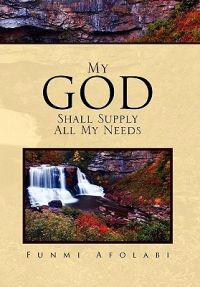 My God Shall Supply All My Needs